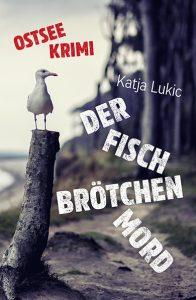 """Buchcover """"Der Fischbrötchenmord"""" von Katja Lukic"""