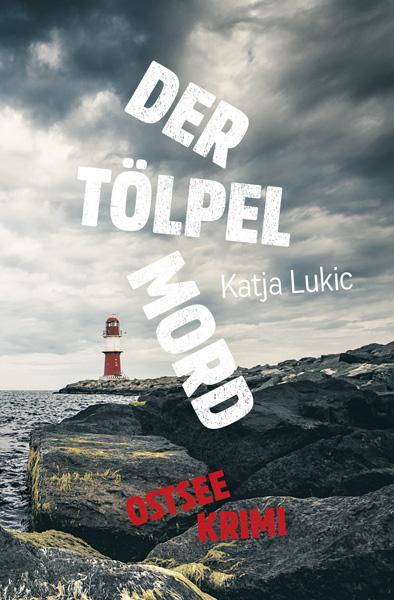 """Buchcover """"Der Tölpelmord"""" von Katja Lukic"""